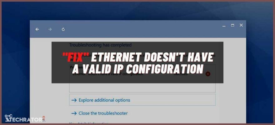 Ethernet doesnt have a valid ip configuration