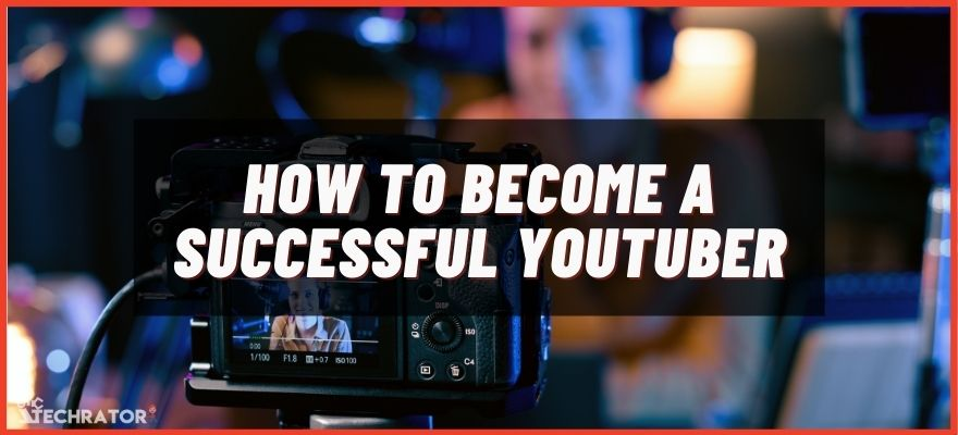 how to become a successful youtuber